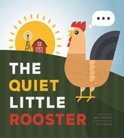 The Quiet Little Rooster ebook by Ross Matlock