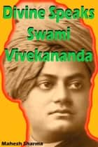 Divine Speaks Swami Vivekananda ebook by Mahesh Dutt Sharma
