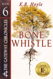 The Bone Whistle ebook by K.B. Hoyle