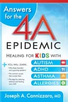 Answers for the 4-A Epidemic ebook by Joseph A Cannizzaro, M.D.