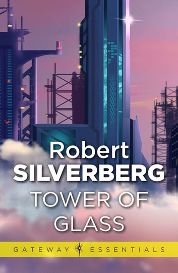 Tower Of Glass ebook by Robert Silverberg