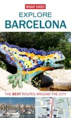 Insight Guides: Explore Barcelona ebook by Insight Guides
