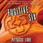 Fugitive Six audiobook by Pittacus Lore, P.J. Ochlan