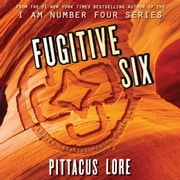 Fugitive Six audiobook by Pittacus Lore