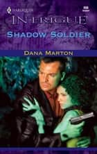 Shadow Soldier ebook by Dana Marton