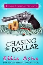 Chasing the Dollar - Miranda Vaughn Mysteries book #1 ebook by Ellie Ashe