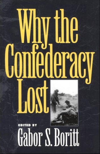 Why the Confederacy Lost eBook by