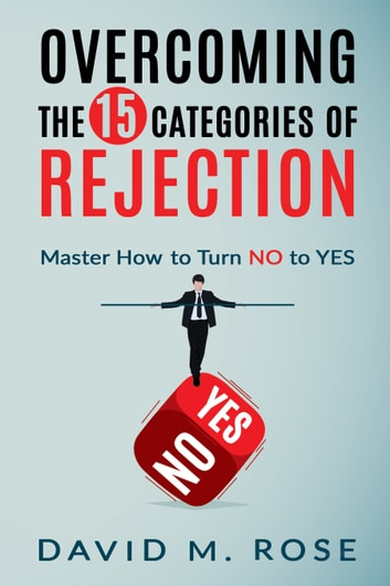 Overcoming The 15 Categories of Rejection ebook by David Rose