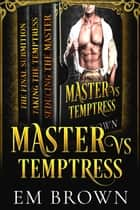 Master & Temptress Erotic Historical Romance Trilogy ebook by Em Brown