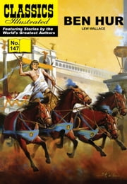 Ben Hur - Classics Illustrated #147 ebook by Lew Wallace,William B. Jones, Jr.