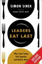 Leaders Eat Last Deluxe ebook by Simon Sinek