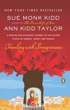 Traveling with Pomegranates ebook by Sue Monk Kidd,Ann Kidd Taylor