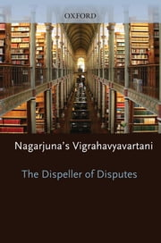 The Dispeller of Disputes : Nagarjuna's Vigrahavyavartani ebook by Jan Westerhoff