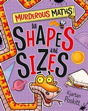 Murderous Maths: All Shapes and Sizes ebook by Kjartan Poskitt