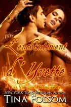 L'Enchantement d'Yvette (Les Vampires Scanguards - Tome 4) ebook by Tina Folsom
