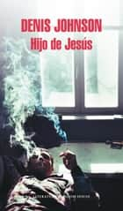 Hijo de Jesús ebook by Denis Johnson