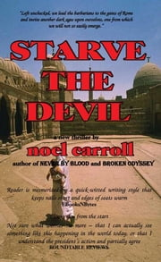 Starve The Devil ebook by Noel Carroll