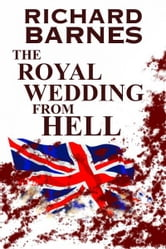The Royal Wedding from Hell ebook by Richard Barnes