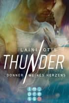 Thunder. Donner meines Herzens ebook by Cat Dylan, Laini Otis