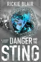 Danger and The Sting eBook by Rickie Blair