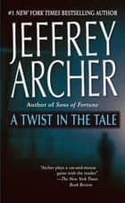 A Twist in the Tale ebook by Jeffrey Archer