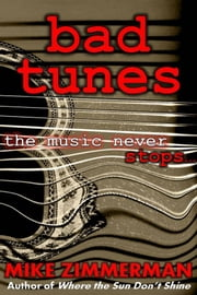 Bad Tunes ebook by Mike Zimmerman