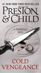 Cold Vengeance ebook by Douglas Preston, Lincoln Child