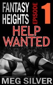 Help Wanted - Fantasy Heights, #1 ebook by Meg Silver