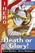 Death or Glory ebook by Steve Barlow,Sonia Leong,Steve Skidmore