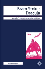 Bram Stoker - Dracula ebook by Professor William Hughes