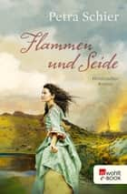 Flammen und Seide ebook by Petra Schier