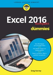 Excel 2016 für Dummies kompakt ebook by Greg Harvey