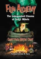 Film Alchemy ebook by Christopher Wayne Curry