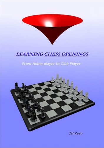 LEARNING the CHESS OPENINGS ebook by Jef Kaan
