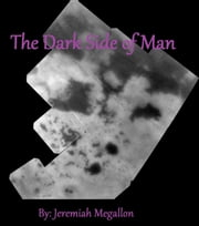 This Dark Side Of Man - Collection of Short Stories ebook by Jeremiah Megallon