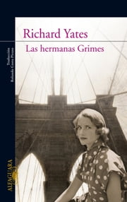 Las hermanas Grimes ebook by Richard Yates