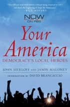 Your America ebook by John Siceloff,Jason Maloney,David Brancaccio