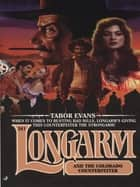 Longarm 241: Longarm and the Colorado Counterfeiter ebook by Tabor Evans