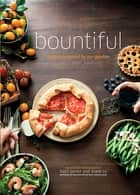 Bountiful - Recipes Inspired by Our Garden ebook by Todd Porter, Diane Cu