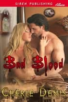 Bad Blood ebook by Cherie Denis