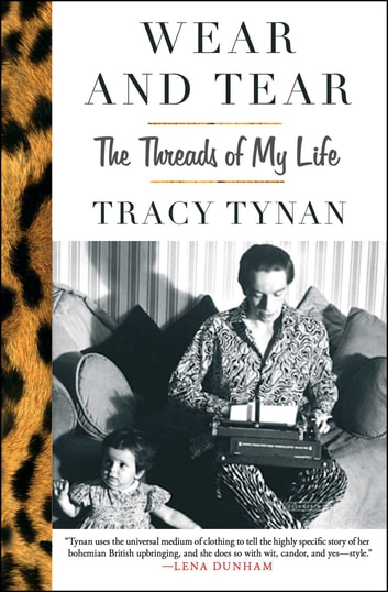 Wear and Tear - The Threads of My Life ebook by Tracy Tynan