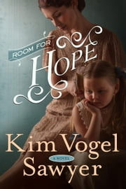 Room for Hope - A Novel ebook by Kim Vogel Sawyer