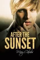 After the Sunset ebook by Mary Calmes