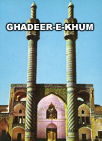 Ghadeer-e-Khum (Where the Religion was brought to perfection) - Islam world eBook by meisam mahfouzi,WORLD ORGANIZATION FOR ISLAMIC SERVICES