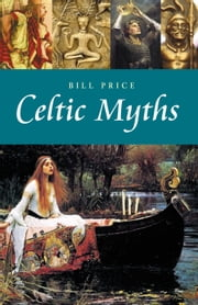 Celtic Myths ebook by Bill Price