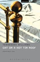 Cat on a Hot Tin Roof ebook by Tennessee Williams