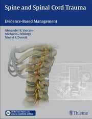 Spine and Spinal Cord Trauma - Evidence-Based Management ebook by Alexander R. Vaccaro,Michael G. Fehlings