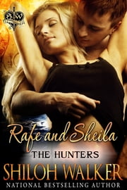The Hunters Book 6: Rafe & Sheila ebook by Shiloh Walker