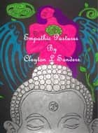 Empathic Pastures ebook by Clayton L Sanders