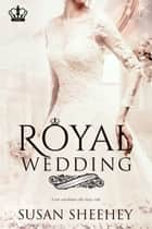 Royal Wedding ebook by Susan Sheehey